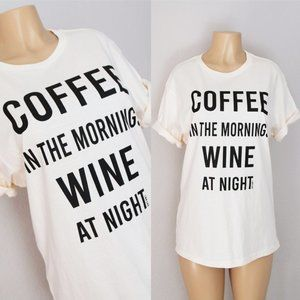 Coffee In Morning Wine At Night Cotton Tee T Shirt